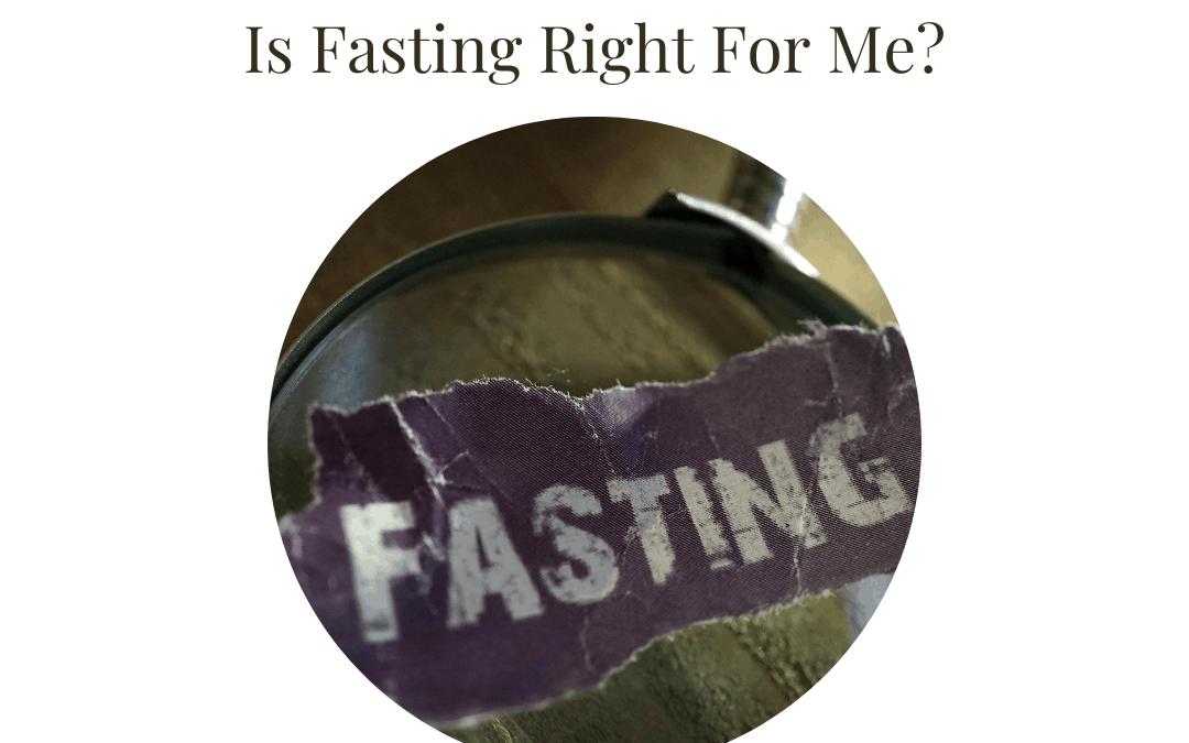 Should I Fast?